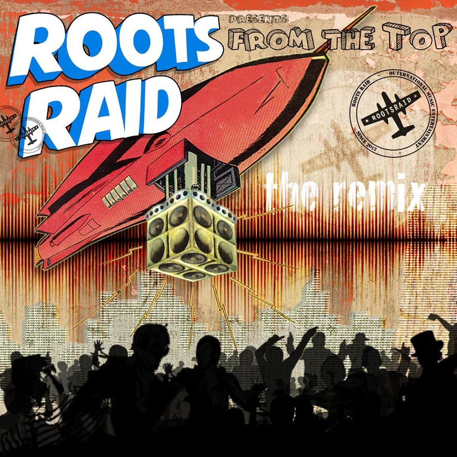 Cover Roots Raid From The Top Remix