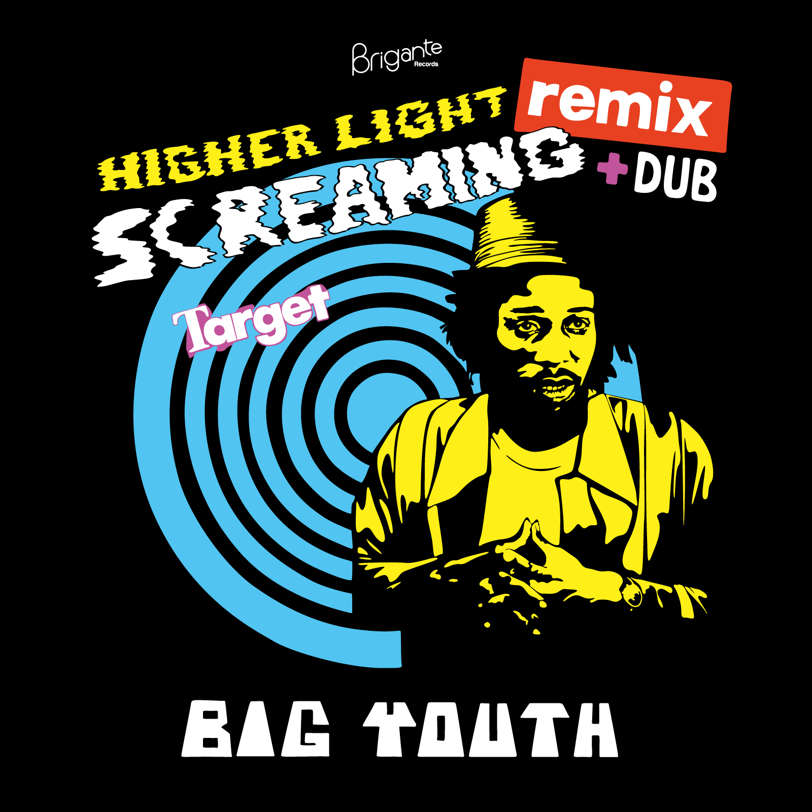 Higher Light - Big Youth - Screaming Target Remix