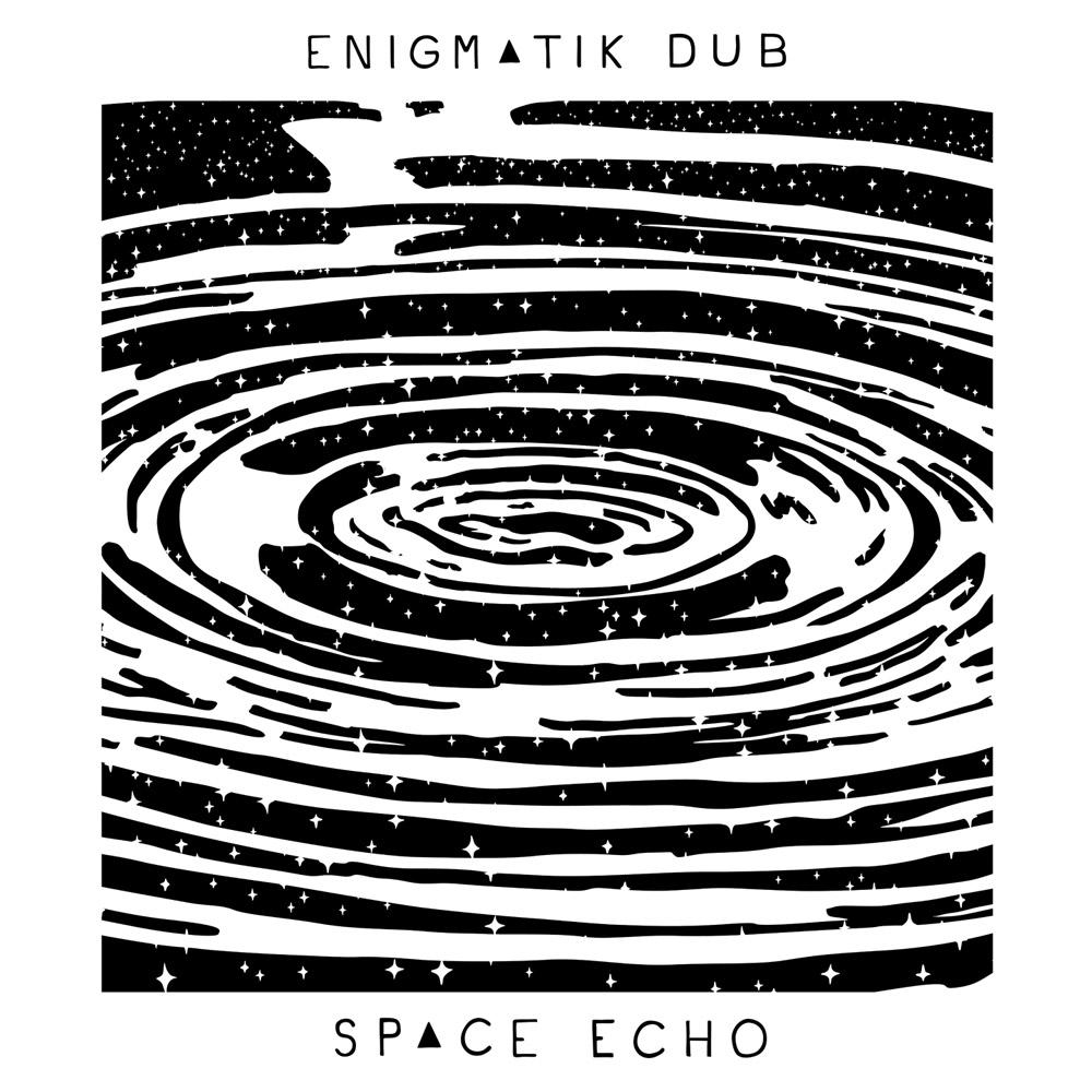 Space Echo by Enigmatik Dub