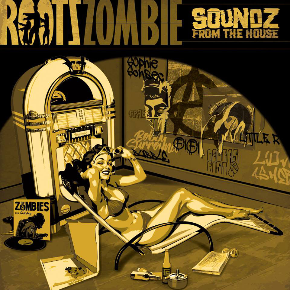 Roots Zombie – Soundz From The House