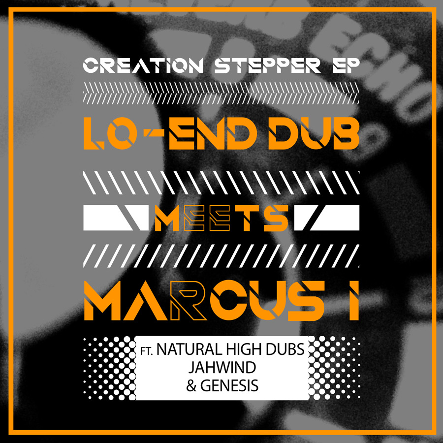Lo-End Dub meets Marcus I - Creation Stepper