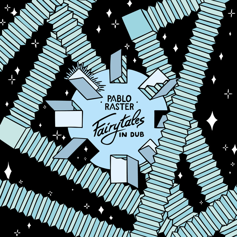 Pablo Raster - Fairytales In Dub