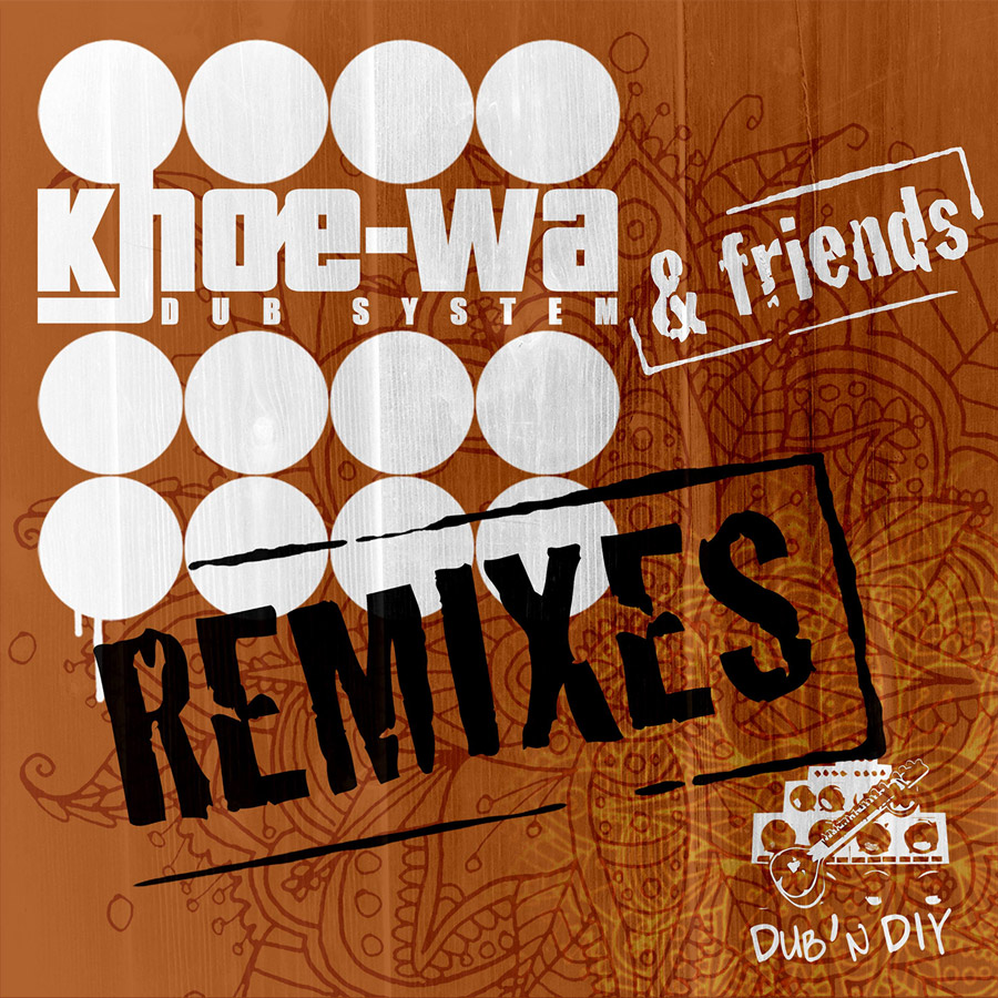 Khoe-Wa-Dub-System-Remixes-Cover_web